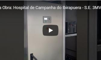 Entrega da Obra: Hospital de Campanha do Ibirapuera - S.E. 3MVA